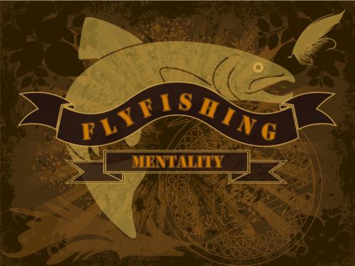 Flyfishing_Mentality